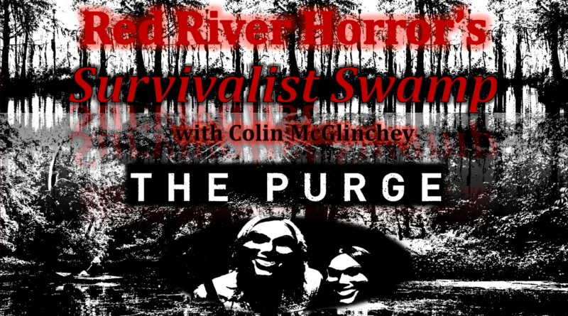 The Purge-Red River Horror-Survivalist Swamp