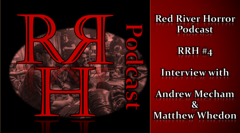 Andrew Mecham and Matthew Whedon - Red River Horror Podcast